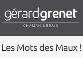 L'article de Gérard Grenet, chaman urbain, sur L'Esprit des mots