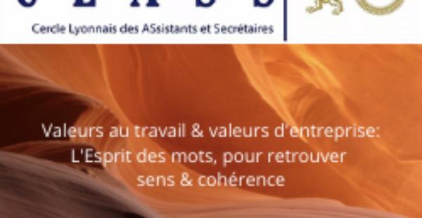 Conférence «Valeurs au travail & valeurs d'entreprise… L'Esprit des mots, pour retrouver sens & cohérence»