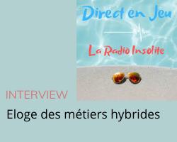 Interview Direct en jeu pour la sortie de «Eloge des métiers hybrides»