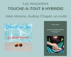 Read more about the article Les rencontres Touche-à-tout & Hybride avec Alain Moreno sur la radio Direct en jeu