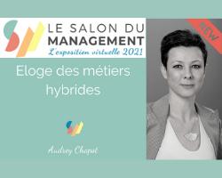 Read more about the article Salon du management: Eloge des métiers hybrides, pour sortir des formatages dépassés