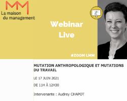 Read more about the article Mutation anthropologique et mutations du travail, à la Maison du Management
