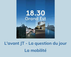 Read more about the article 18.30 Grand Est – La question du jour: La mobilité aujourd'hui